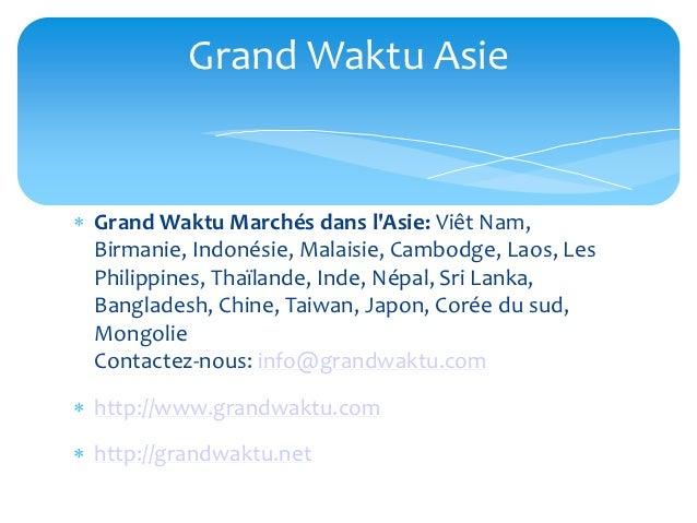 Grand Waktu Asie Grand Waktu Marchés dans lAsie: Viêt Nam,  Birmanie, Indonésie, Malaisie, Cambodge, Laos, Les  Philippin...