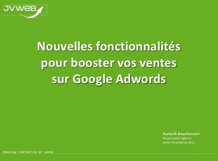 Nouvelles fonctionnalités pour booster vos ventes sur Google Adwords<br />