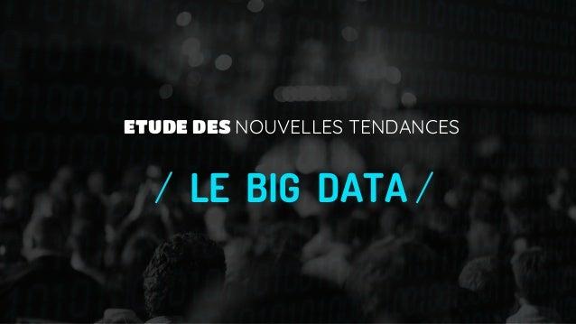 ETUDE DES NOUVELLES TENDANCES / LE BIG DATA /