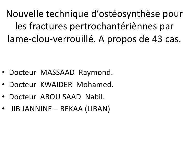 Nouvelle technique d′ostéosynthèse pour      les fractures pertrochantériènnes par    lame-clou-verrouillé. A propos de 43...