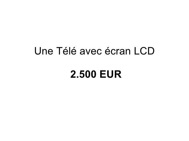 Une Télé avec écran LCD   2.500 EUR