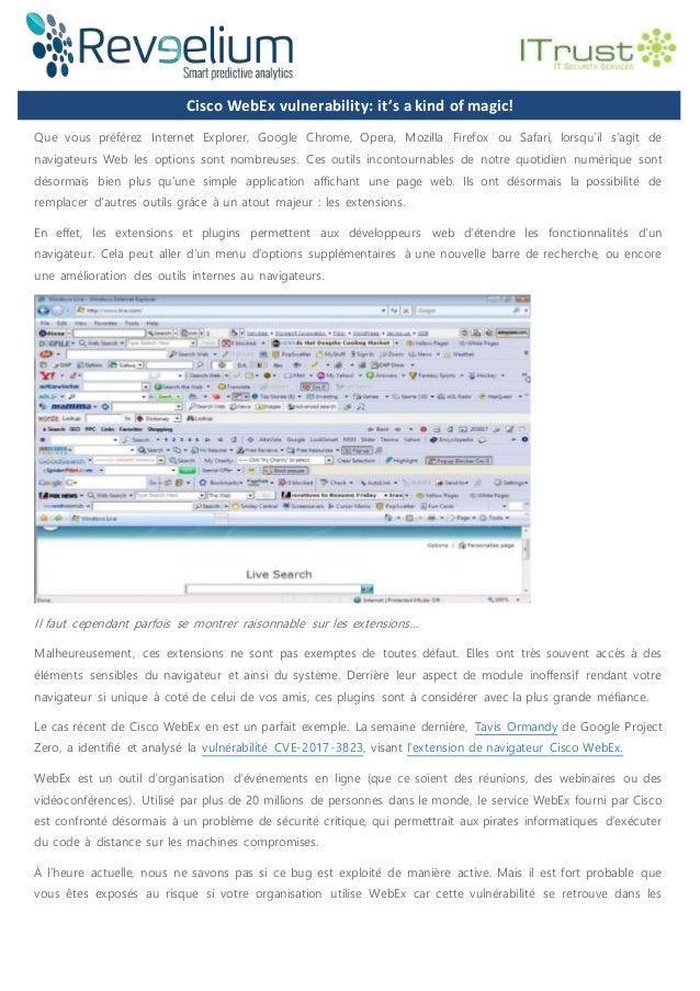 Cisco WebEx vulnerability: it's a kind of magic! Que vous préférez Internet Explorer, Google Chrome, Opera, Mozilla Firefo...