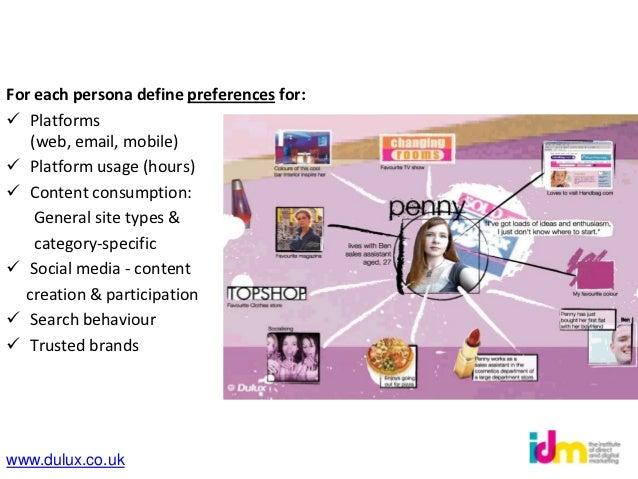 For each persona define preferences for: Platforms   (web, email, mobile) Platform usage (hours) Content consumption:  ...