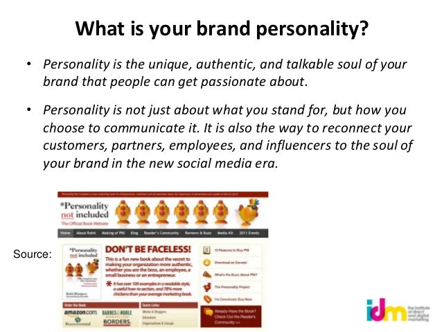 What is your brand personality?  • Personality is the unique, authentic, and talkable soul of your    brand that people ca...