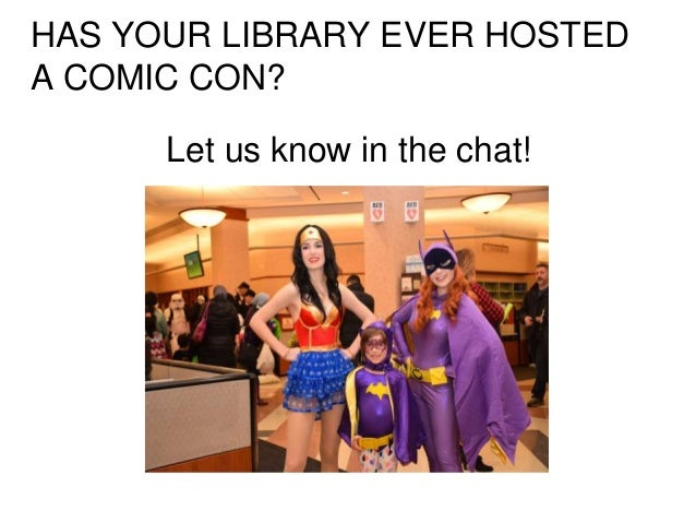 Hosting Your Own Comic Con: The Ultimate All-Ages Program (November 2017) Slide 3