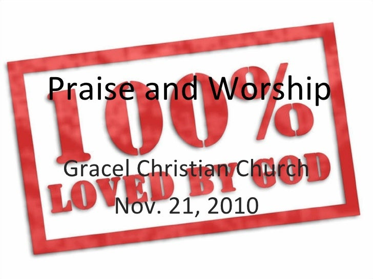 Praise and Worship Gracel Christian Church     Nov. 21, 2010