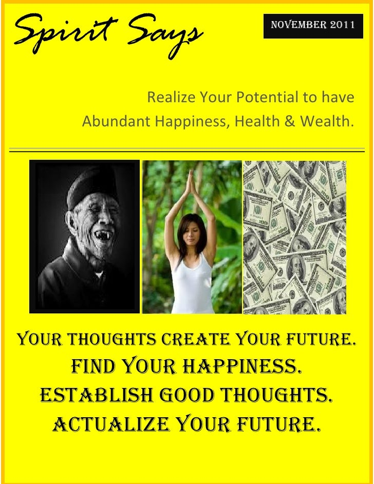 Spirit Says                    NOVEMBER 2011             Realize Your Potential to have      Abundant Happiness, Health & ...