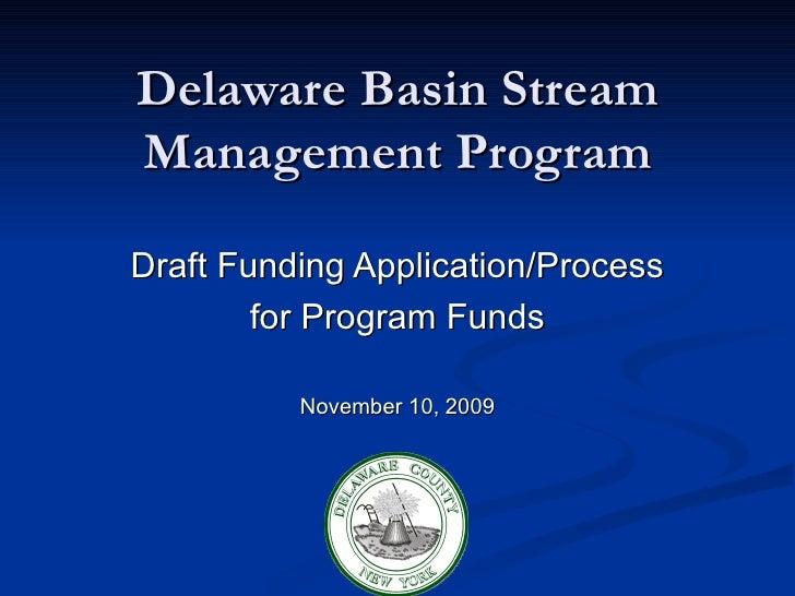 Delaware Basin Stream Management Program Draft Funding Application/Process for Program Funds November 10, 2009