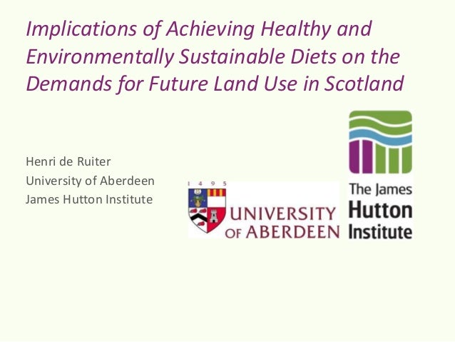 Implications of Achieving Healthy and Environmentally Sustainable Diets on the Demands for Future Land Use in Scotland  He...