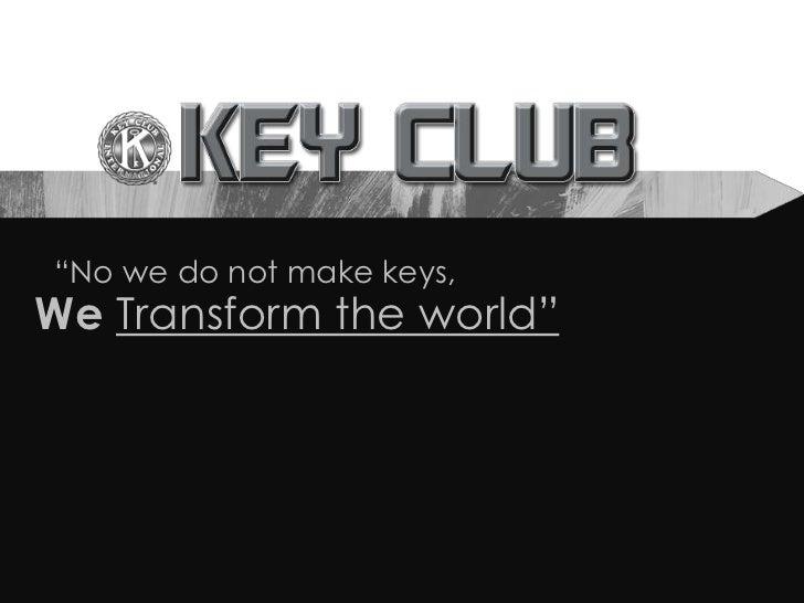 """""""No we do not make keys,We Transform the world"""""""