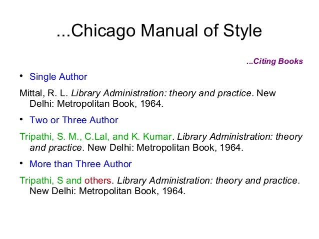 chicago style book citation Chicago-style citation quick guide based on the chicago manual of style the chicago manual of style presents two basic documentation systems, the humanities style (notes and bibliography) and the author -date system chicago press book with more than three authors in-text citation.