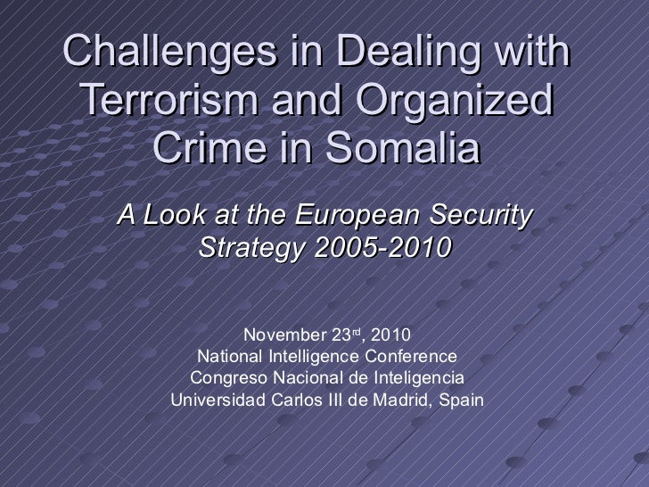 Challenges in Dealing with Terrorism and Organized Crime in Somalia A Look at the European Security Strategy 2005-2010 Nov...