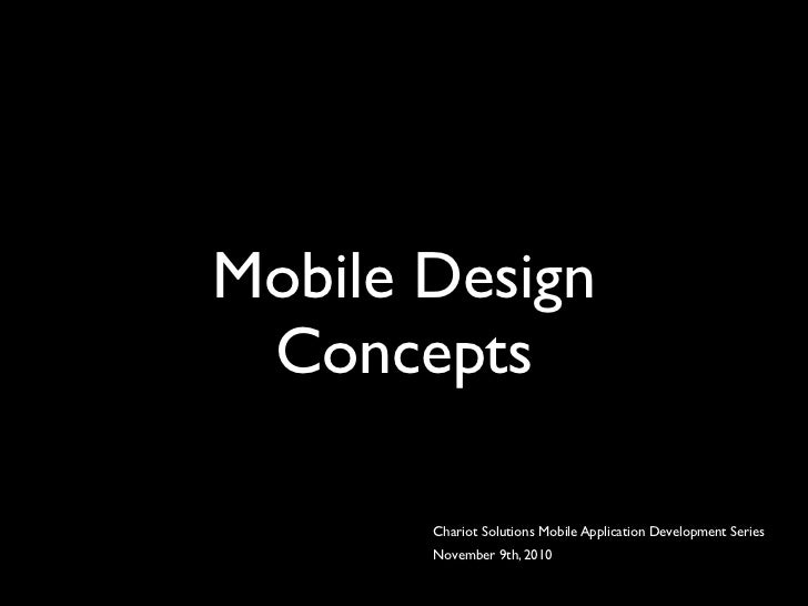 Mobile Design Concepts       Chariot Solutions Mobile Application Development Series       November 9th, 2010