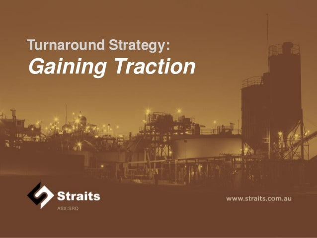 Turnaround Strategy:  Gaining Traction  Investor Presentation October 2013