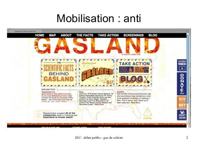 Mobilisation : anti  IEC/ débat public : gaz de schiste 2