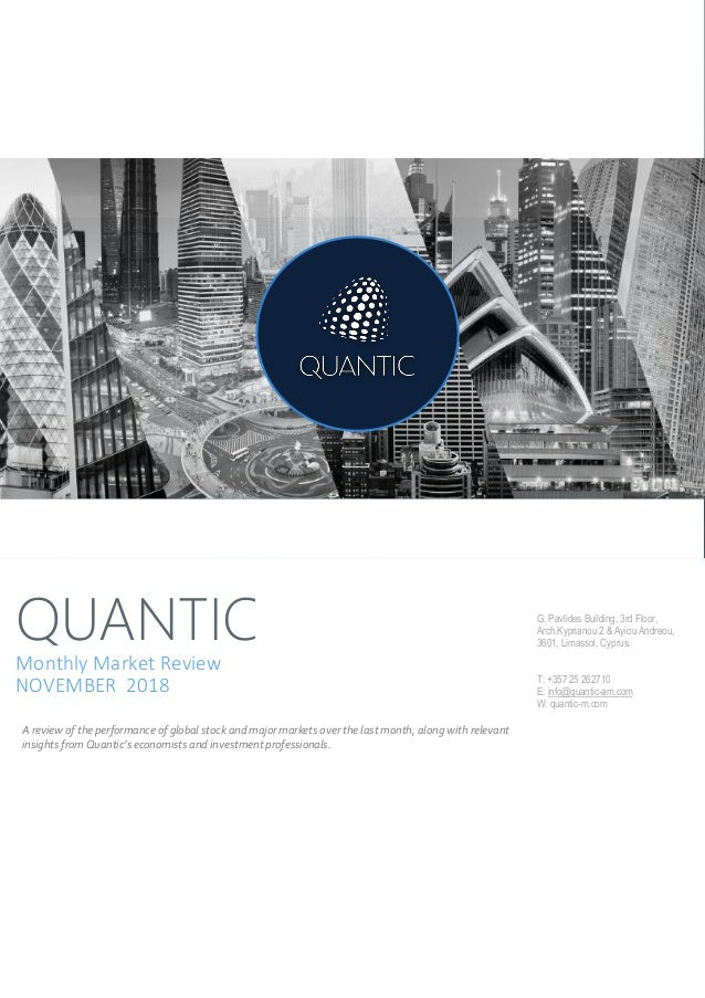 QUANTIC Monthly Market Review NOVEMBER 2018 A review of the performance of global stock and major markets over the last mo...