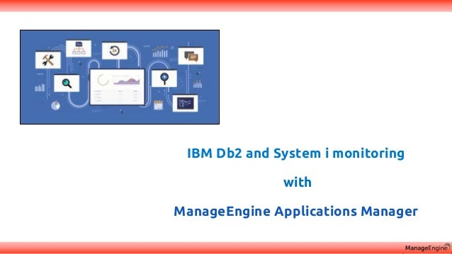 IBM Db2 and System i monitoring with ManageEngine Applications Manager