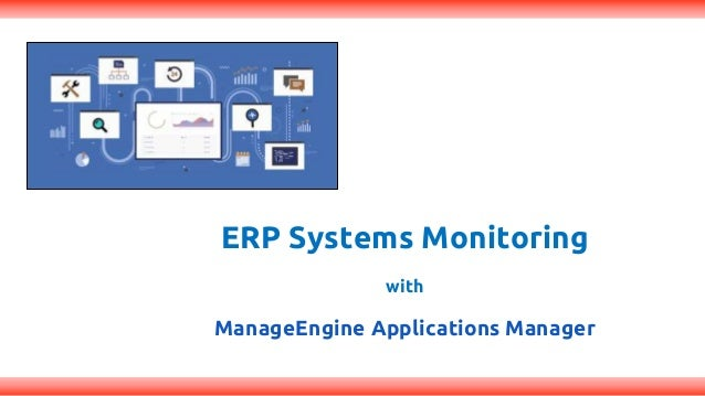 ERP Systems Monitoring with ManageEngine Applications Manager