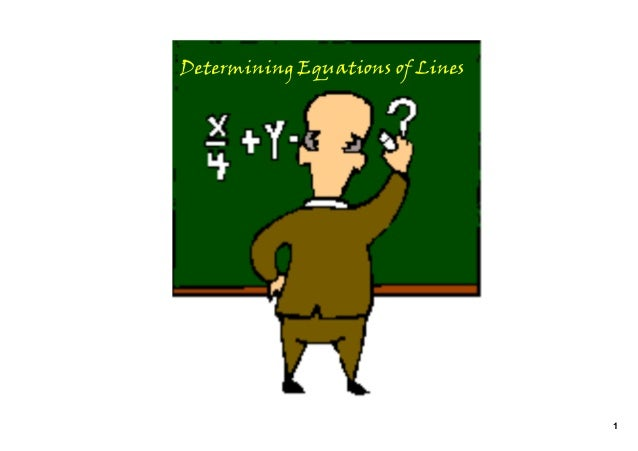 1 Determining Equations of Lines