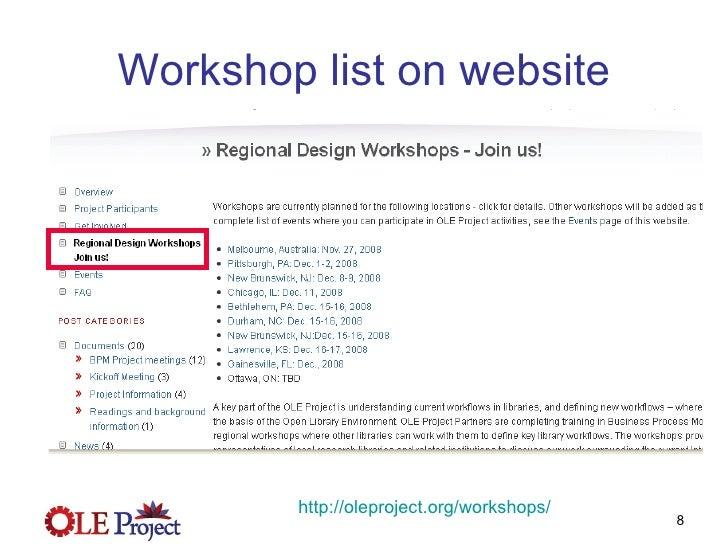 Workshop list on website http:// oleproject.org /workshops/