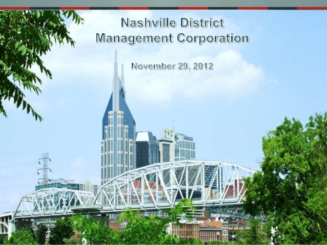 ABOUT THE CBIDCBID Area: 371 acres, 90 blocks indowntown NashvilleCurrent 10-year term: January 1,2008 – December 31, 2017...