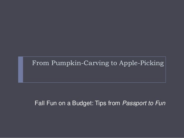 From Pumpkin-Carving to Apple-Picking Fall Fun on a Budget: Tips from Passport to Fun