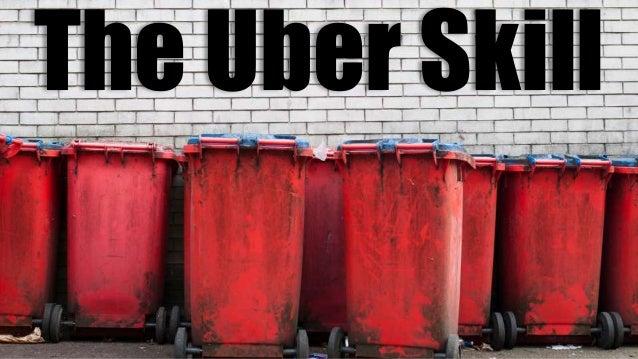 The Uber Skill