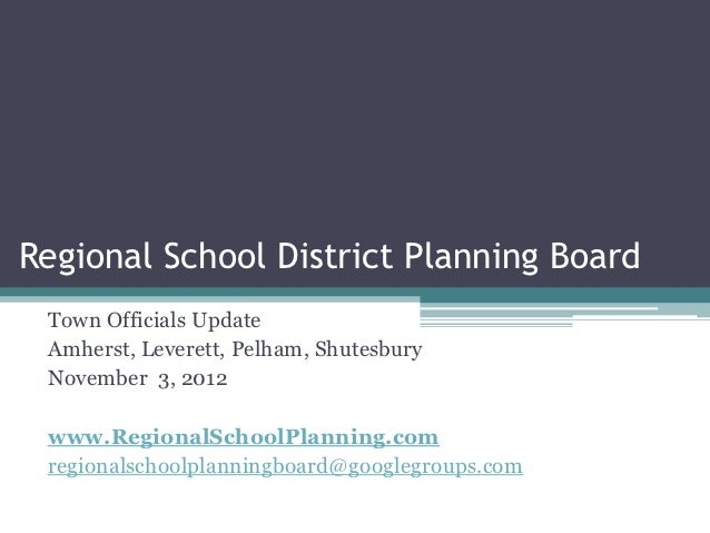 Regional School District Planning Board Town Officials Update Amherst, Leverett, Pelham, Shutesbury November 3, 2012 www.R...