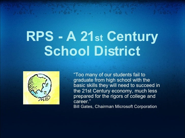 """RPS - A 21 st  Century School District """" Too many of our students fail to graduate from high school with the basic skills ..."""