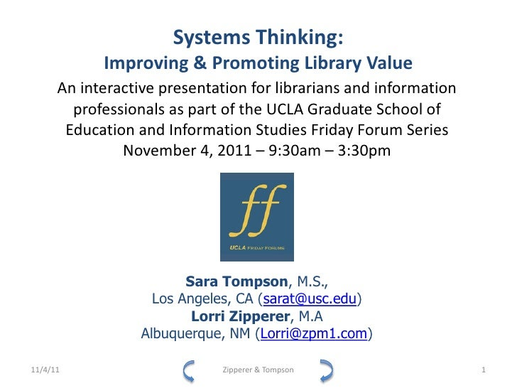 Systems Thinking:            Improving & Promoting Library Value      An interactive presentation for librarians and infor...