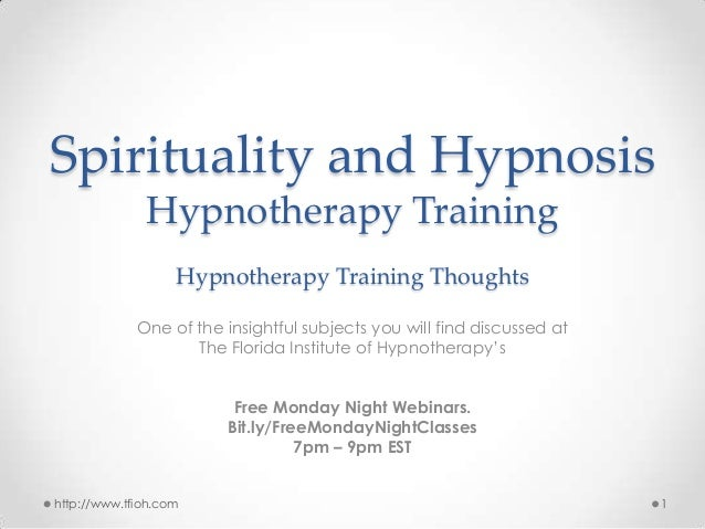 Spirituality and Hypnosis Hypnotherapy Training Hypnotherapy Training Thoughts One of the insightful subjects you will fin...