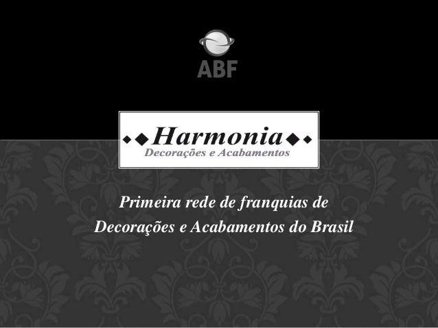 Primeira rede de franquias de Decorações e Acabamentos do Brasil