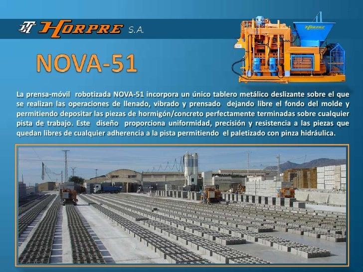 La prensa-móvil robotizada NOVA-51 incorpora un único tablero metálico deslizante sobre el quese realizan las operaciones ...