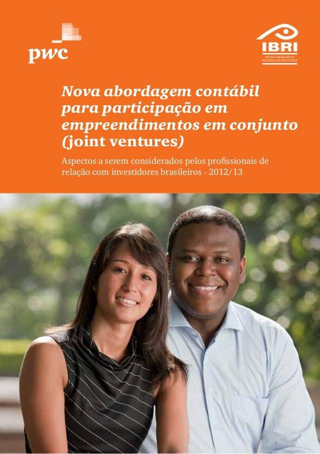 Nova abordagem contábilpara participação emempreendimentos em conjunto(joint ventures)Aspectos a serem considerados pelos ...