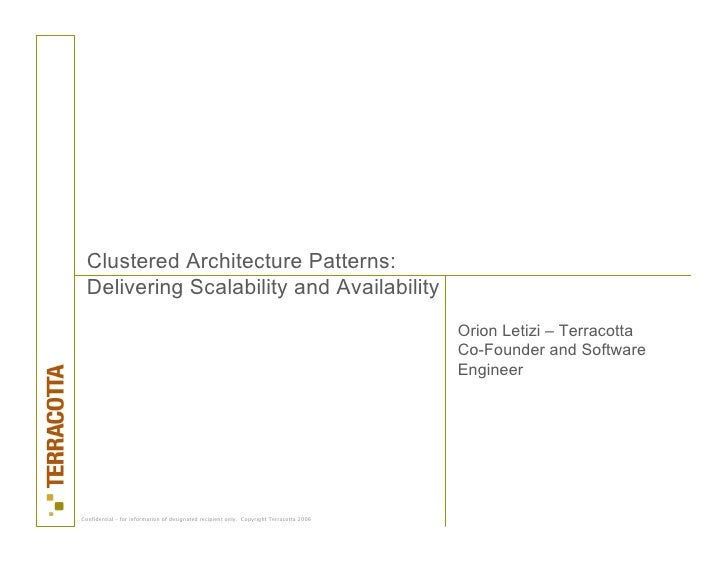 Clustered Architecture Patterns:   Delivering Scalability and Availability                                                ...