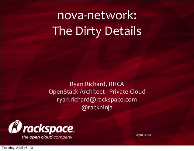 nova-‐network:                         The Dirty Details                              Ryan Richard, RHCA         ...