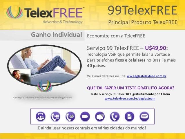 99TelexFREE                                                                   Principal Produto TelexFREE               Ga...