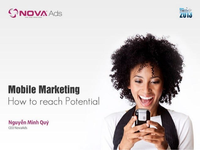 Vietnam Mobile Day 2013: Mobile Marketing - How to reach Potential