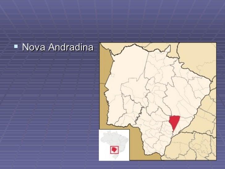 <ul><li>Nova Andradina </li></ul>