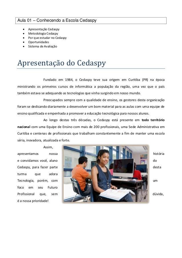 Aula 01 – Conhecendo a Escola Cedaspy  Apresentação Cedaspy  Metodologia Cedaspy  Por que estudar no Cedaspy  Oportuni...