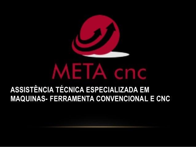 ASSISTÊNCIA TÉCNICA ESPECIALIZADA EM MAQUINAS- FERRAMENTA CONVENCIONAL E CNC