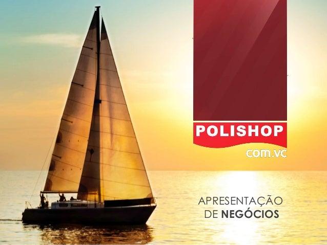 Nova apresentação de negocios polishop maio 2014