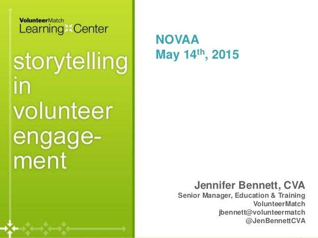 Page Jennifer Bennett, CVA Senior Manager, Education & Training VolunteerMatch jbennett@volunteermatch @JenBennettCVA NOVA...