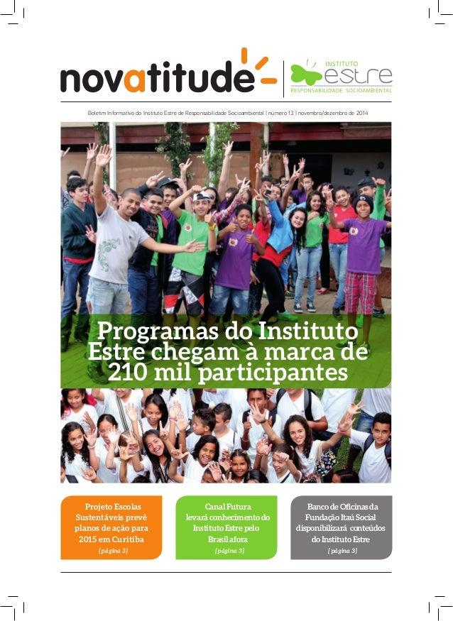 Boletim Informativo do Instituto Estre de Responsabilidade Socioambiental | número 13 | novembro/dezembro de 2014  Program...