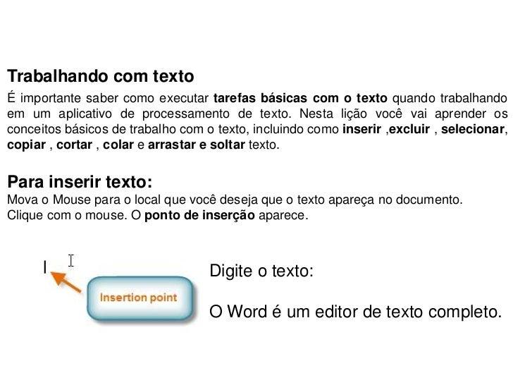 Trabalhando com textoÉ importante saber como executar tarefas básicas com o texto quando trabalhandoem um aplicativo de pr...