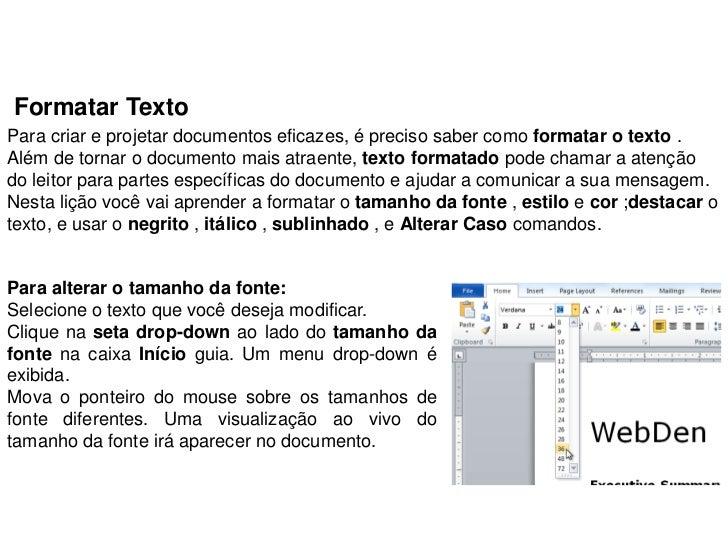 Formatar TextoPara criar e projetar documentos eficazes, é preciso saber como formatar o texto .Além de tornar o documento...