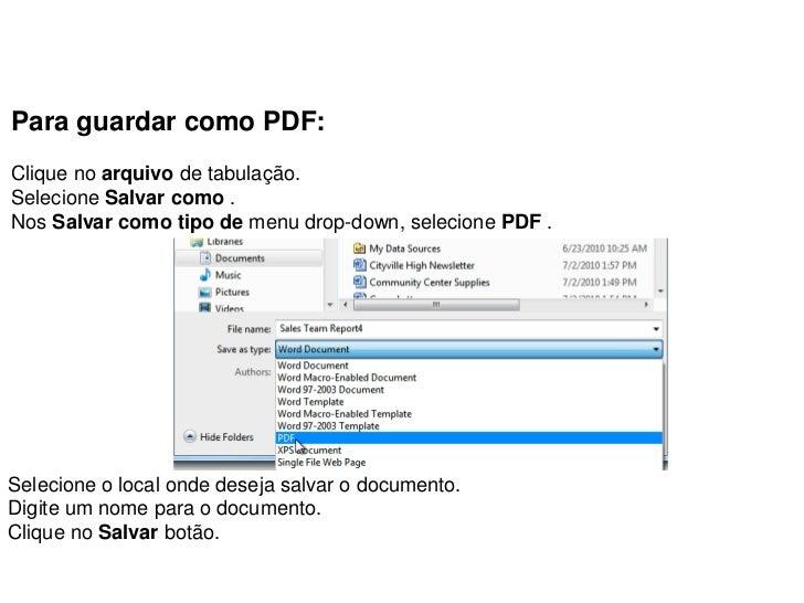 Para guardar como PDF:Clique no arquivo de tabulação.Selecione Salvar como .Nos Salvar como tipo de menu drop-down, seleci...