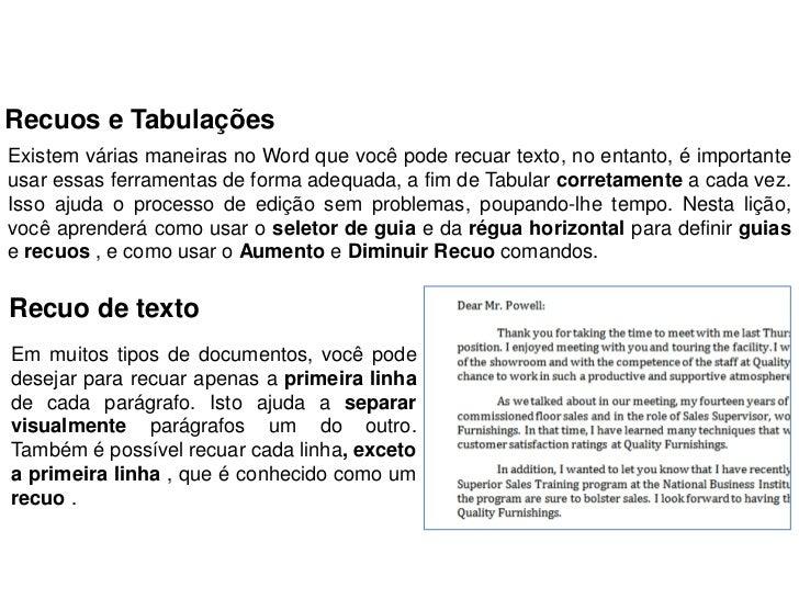 Recuos e TabulaçõesExistem várias maneiras no Word que você pode recuar texto, no entanto, é importanteusar essas ferramen...