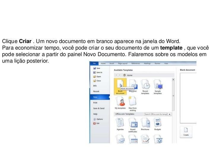Clique Criar . Um novo documento em branco aparece na janela do Word.Para economizar tempo, você pode criar o seu document...