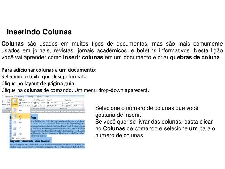 Inserindo ColunasColunas são usados em muitos tipos de documentos, mas são mais comumenteusados em jornais, revistas, jo...
